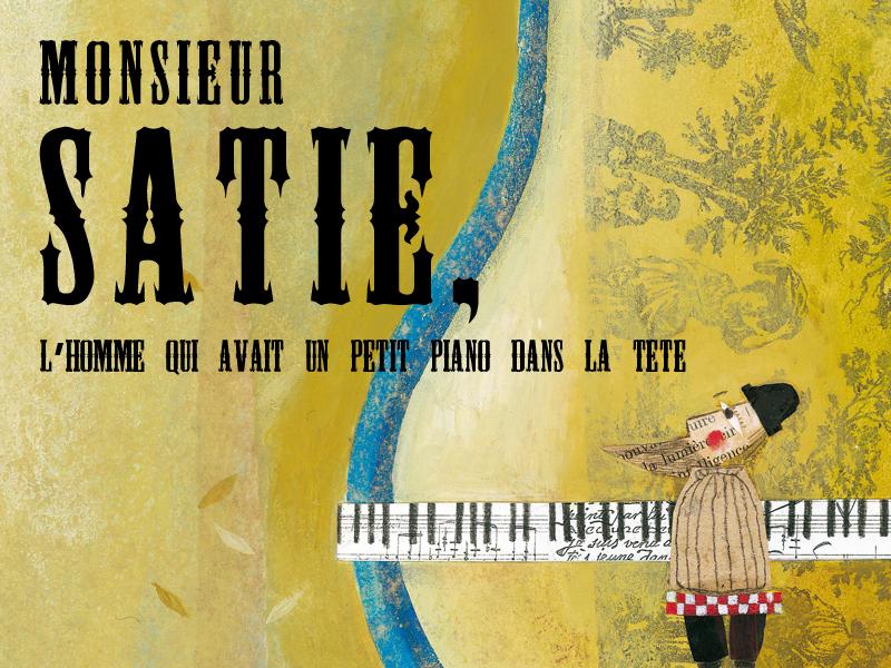 Monsieur satie l homme qui avait un petit piano dans la - Un piano dans la theiere ...