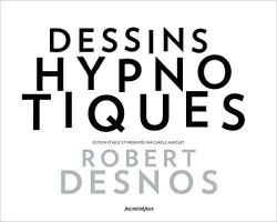 les-dessins-hypnotiques-de-robert-desnos-686021-250-400