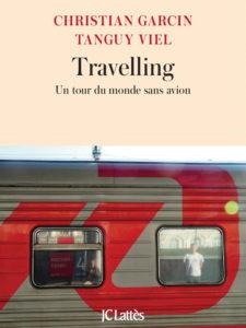 Travelling de Chritian Garcin et Tanguy Viel
