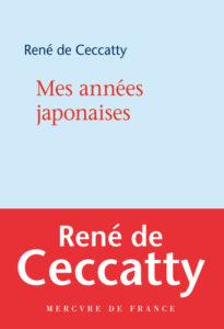"""Couverture de """"Mes années japonaises"""" écrit par René de Ceccatty, invité du festival Lettres d'automne 2020 - Montauban"""