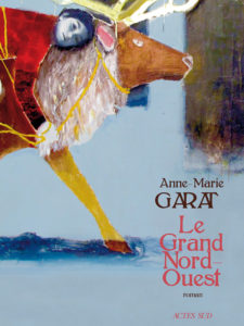 """Couverture du livre d'Anne-Marie Garat """"Le Grand Nord-Ouest"""""""