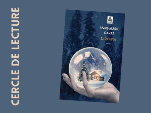 """Visuel du cercle de lecture consacré au roman d'Anne-Marie Garat """"La Source"""""""