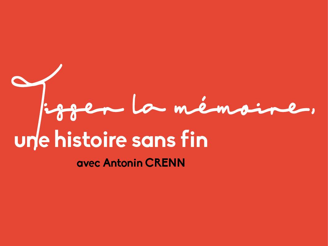 Tisser la mémoire une histoire sans fin, résidence d'écriture à Montauban