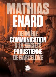 Dernière communication à la société proustienne, Mathias Enard