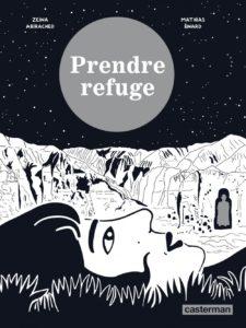 """Couverture du livre """"Prendre refuge"""" écrit par Mathias Énard et illustré par Zeina Abirached, tous deux invités au festival Lettres d'automne 2020 - Montauban"""