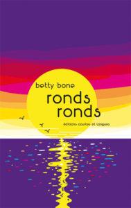 Ronds, ronds, de Betty Bone éditions courtes et longues, 2019