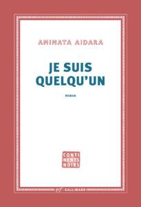 """Couverture du livre """"Je suis quelqu'un"""" écrit par Aminata Aidara, invitée au festival Lettres d'automne 2020 - Montauban"""