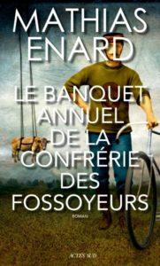 Couverture du Banquet annuel de la confrérie des fossoyeurs, écrit par Mathias Énard, invité d'honneur du festival Lettres d'automne 2020 - Montauban