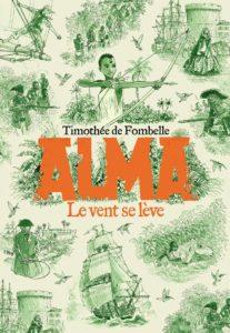 """Couverture d'""""Alma, le vent se lève"""" écrit par Timothée de Fombelle, invité du festival Lettres d'automne 2020 - Montauban"""