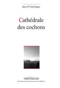 Couverture du livre Cthédrale des cochons de Jean d'Amérique