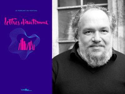 Mathias Enard dans Lettres d'Automne, le podcast
