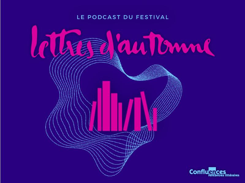 Lettres d'automne, le podacast du festival