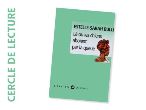 Estelle Sarah Bulle - Là où les chiens aboient par la queue
